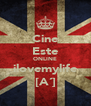 Cine Este ONLINE ilovemylife [A´] - Personalised Poster A4 size