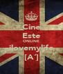 Cine Este ONLINE ilovemylife [A´] - Personalised Poster A4 size