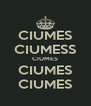 CIUMES CIUMESS CIUMES CIUMES CIUMES - Personalised Poster A4 size