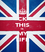 CK THIS IS MY LIFE - Personalised Poster A4 size