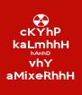 cKYhP kaLmhhH hAnhD vhY aMixeRhhH - Personalised Poster A4 size