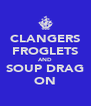 CLANGERS FROGLETS AND SOUP DRAG ON - Personalised Poster A4 size