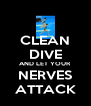 CLEAN DIVE AND LET YOUR NERVES ATTACK - Personalised Poster A4 size