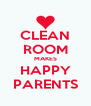 CLEAN ROOM MAKES HAPPY PARENTS - Personalised Poster A4 size