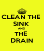 CLEAN THE  SINK  AND  THE  DRAIN - Personalised Poster A4 size