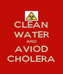 CLEAN WATER AND AVIOD CHOLERA - Personalised Poster A4 size