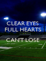 CLEAR EYES FULL HEARTS  CAN'T LOSE  - Personalised Poster A4 size