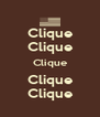 Clique Clique Clique Clique Clique - Personalised Poster A4 size