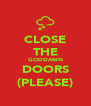 CLOSE THE GODDAMN DOORS (PLEASE) - Personalised Poster A4 size