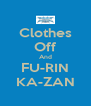 Clothes Off And FU-RIN KA-ZAN - Personalised Poster A4 size