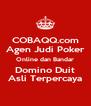 COBAQQ.com Agen Judi Poker Online dan Bandar Domino Duit Asli Terpercaya - Personalised Poster A4 size