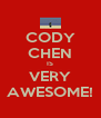 CODY CHEN IS VERY AWESOME! - Personalised Poster A4 size