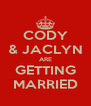 CODY & JACLYN ARE GETTING MARRIED - Personalised Poster A4 size