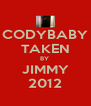CODYBABY TAKEN BY  JIMMY 2012 - Personalised Poster A4 size