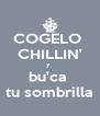 COGELO  CHILLIN' y  bu'ca  tu sombrilla - Personalised Poster A4 size