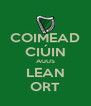COIMEAD CIÚIN AGUS LEAN ORT - Personalised Poster A4 size