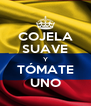 COJELA SUAVE Y TÓMATE UNO - Personalised Poster A4 size