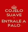 COJELO SUAVE Y ENTRALE A PALO - Personalised Poster A4 size