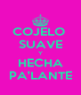 COJELO  SUAVE Y HECHA PA'LANTE - Personalised Poster A4 size