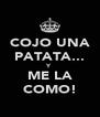 COJO UNA PATATA... Y ME LA COMO! - Personalised Poster A4 size