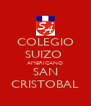 COLEGIO SUIZO  AMERICANO SAN CRISTOBAL - Personalised Poster A4 size