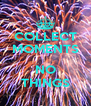 COLLECT MOMENTS  NO THINGS - Personalised Poster A4 size