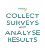 COLLECT SURVEYS AND ANALYSE RESULTS - Personalised Poster A4 size