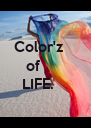Color'z      of     LIFE.        - Personalised Poster A4 size