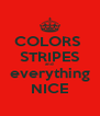 COLORS  STRIPES and everything NICE - Personalised Poster A4 size