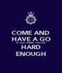 COME AND HAVE A GO IF YOU THINK YOU'RE HARD ENOUGH - Personalised Poster A4 size
