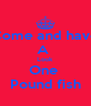 Come and have A  Look One  Pound fish - Personalised Poster A4 size