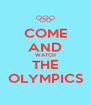 COME AND WATCH THE OLYMPICS - Personalised Poster A4 size