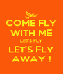 COME FLY WITH ME LET'S FLY LET'S FLY AWAY ! - Personalised Poster A4 size