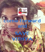 come forward and  SAVE VITHYA - Personalised Poster A4 size