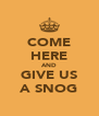 COME HERE AND GIVE US A SNOG - Personalised Poster A4 size