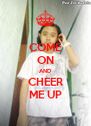 COME ON AND CHEER ME UP - Personalised Poster A4 size