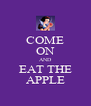 COME ON AND EAT THE APPLE - Personalised Poster A4 size