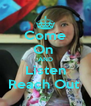 Come On  AND Listen Reach Out  - Personalised Poster A4 size
