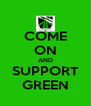 COME ON AND SUPPORT GREEN - Personalised Poster A4 size