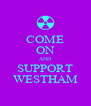 COME ON AND SUPPORT WESTHAM - Personalised Poster A4 size