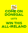 COME ON DONEGAL LETS WIN THIS ALL-IRELAND - Personalised Poster A4 size