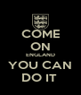 COME ON ENGLAND YOU CAN DO IT  - Personalised Poster A4 size