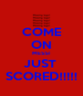 COME ON MESSI JUST  SCORED!!!!! - Personalised Poster A4 size