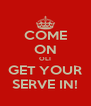 COME ON OLI GET YOUR SERVE IN! - Personalised Poster A4 size