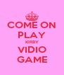 COME ON PLAY KIRBY VIDIO GAME - Personalised Poster A4 size