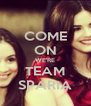 COME ON WE'RE TEAM SPARIA - Personalised Poster A4 size
