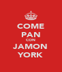 COME PAN CON JAMON YORK - Personalised Poster A4 size