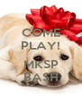 COME PLAY!  MKSP BASH - Personalised Poster A4 size