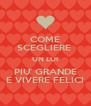 COME SCEGLIERE  UN LUI PIU' GRANDE E VIVERE FELICI - Personalised Poster A4 size