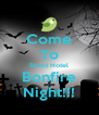 Come To Brent Hotel Bonfire Night!!! - Personalised Poster A4 size
